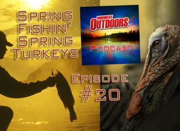 Spring Fishin' Spring Turkeys: Radio Podcast (episode 20)